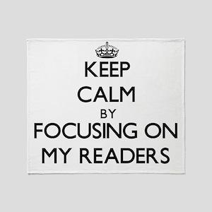 Keep Calm by focusing on My Readers Throw Blanket