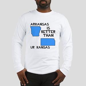Arkansas better than Ur Kansas Long Sleeve T-Shirt