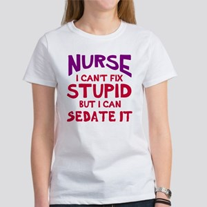 Nurse sedate stupid Women's T-Shirt