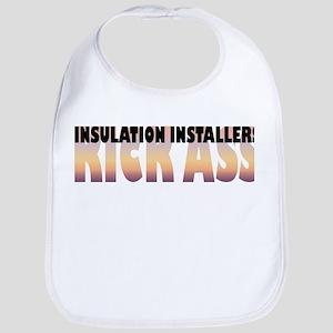 Insulation Installers Kick Ass Bib