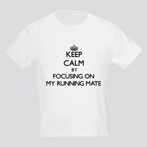 Keep Calm by focusing on My Running Mate T-Shirt