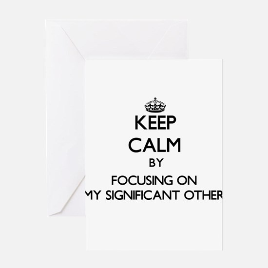 Keep Calm by focusing on My Signifi Greeting Cards