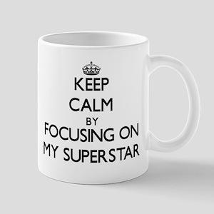 Keep Calm by focusing on My Superstar Mugs