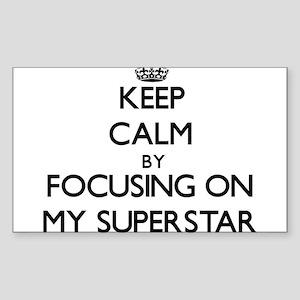 Keep Calm by focusing on My Superstar Sticker