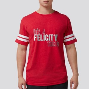 Its A Felicity Thing T-Shirt