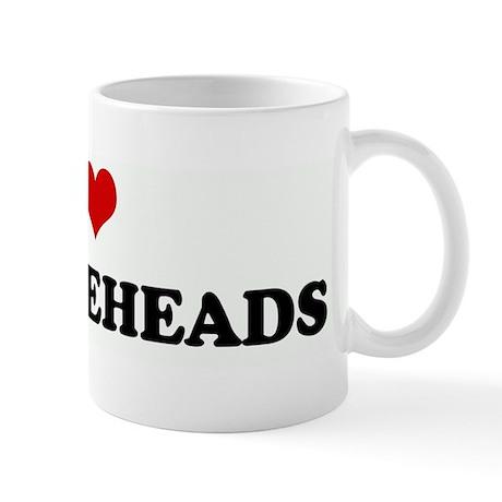 I Love BIG FOREHEADS Mug