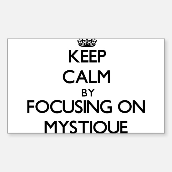 Keep Calm by focusing on Mystique Decal