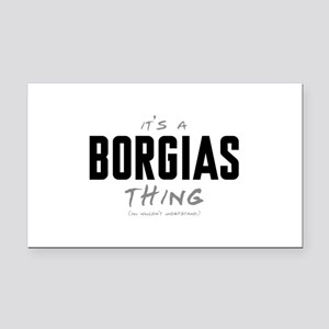 It's a Borgias Thing Rectangle Car Magnet