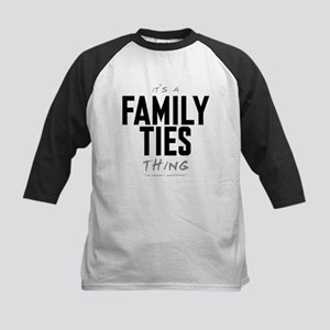 It's a Family Ties Thing Kids Baseball Jersey