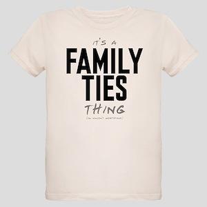 It's a Family Ties Thing Organic Kid's T-Shirt