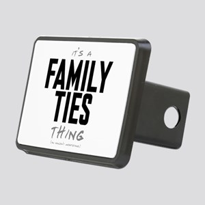 It's a Family Ties Thing Rectangular Hitch Cover