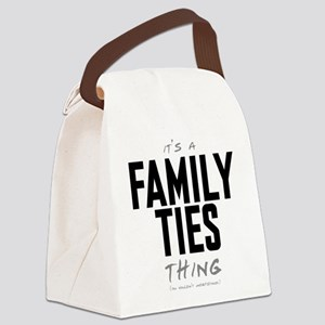 It's a Family Ties Thing Canvas Lunch Bag