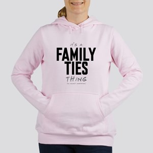 It's a Family Ties Thing Women's Hooded Sweatshirt
