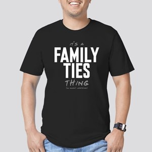 It's a Family Ties Thing Men's Dark Fitted T-Shirt