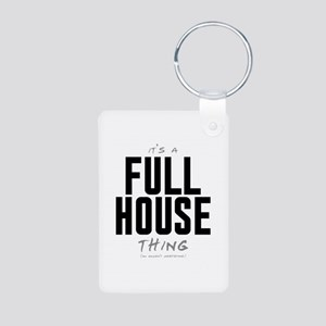 It's a Full House Thing Aluminum Photo Keychain