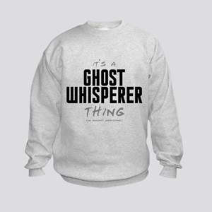 It's a Ghost Whisperer Thing Kids Sweatshirt
