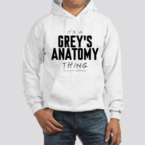 It's a Grey's Anatomy Thing Hooded Sweatshirt