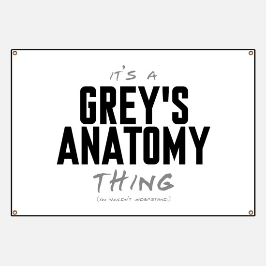 It's a Grey's Anatomy Thing Banner
