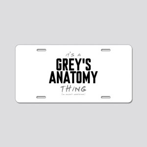 It's a Grey's Anatomy Thing Aluminum License Plate