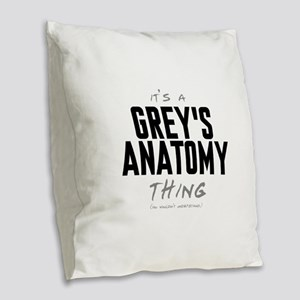 It's a Grey's Anatomy Thing Burlap Throw Pillow