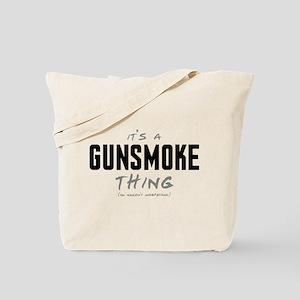 It's a Gunsmoke Thing Tote Bag