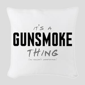 It's a Gunsmoke Thing Woven Throw Pillow
