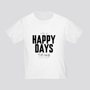 It's a Happy Days Thing Infant/Toddler T-Shirt