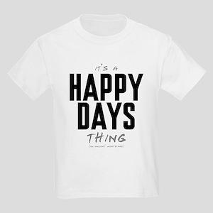 It's a Happy Days Thing Kids Light T-Shirt