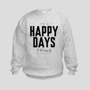 It's a Happy Days Thing Kids Sweatshirt