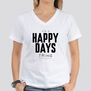 It's a Happy Days Thing Women's V-Neck T-Shirt