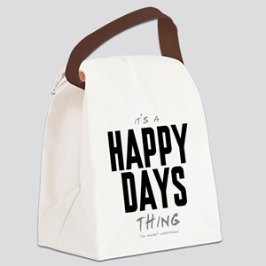 It's a Happy Days Thing Canvas Lunch Bag