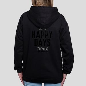 It's a Happy Days Thing Women's Zip Hoodie