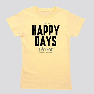 It's a Happy Days Thing Girl's Tee