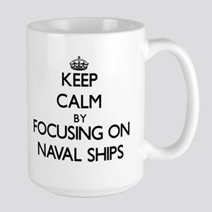 Keep Calm by focusing on Naval Ships Mugs