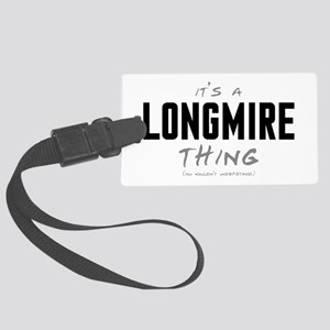 It's a Longmire Thing Large Luggage Tag