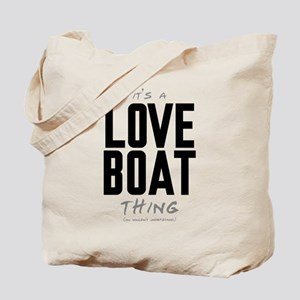 It's a Love Boat Thing Tote Bag