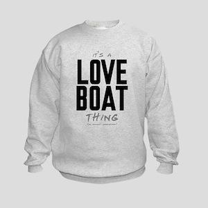 It's a Love Boat Thing Kids Sweatshirt