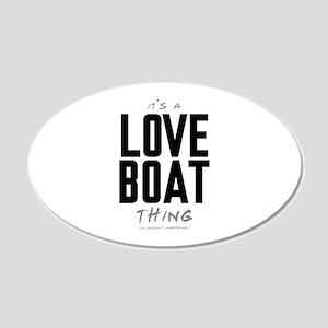 It's a Love Boat Thing 22x14 Oval Wall Peel