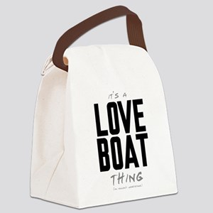 It's a Love Boat Thing Canvas Lunch Bag