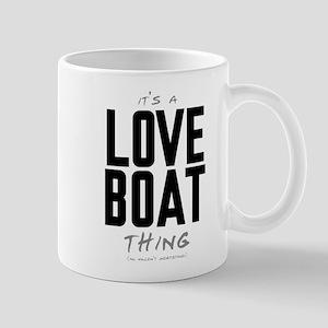 It's a Love Boat Thing Mug