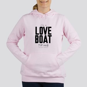 It's a Love Boat Thing Women's Hooded Sweatshirt