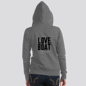 It's a Love Boat Thing Women's Zip Hoodie