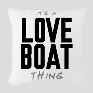 It's a Love Boat Thing Woven Throw Pillow