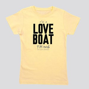 It's a Love Boat Thing Girl's Tee