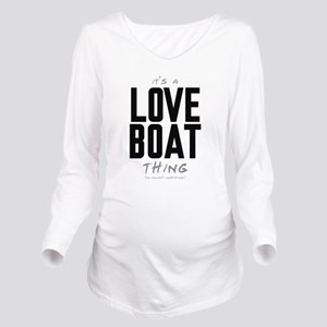 It's a Love Boat Thing Long Sleeve Maternity T-Shi
