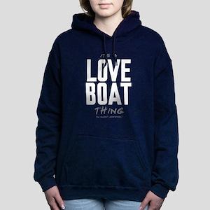 It's a Love Boat Thing Woman's Hooded Sweatshirt