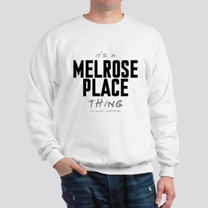 It's a Melrose Place Thing Sweatshirt