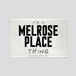 It's a Melrose Place Thing Rectangle Magnet