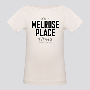 It's a Melrose Place Thing Organic Baby T-Shirt
