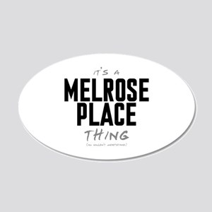 It's a Melrose Place Thing 22x14 Oval Wall Peel